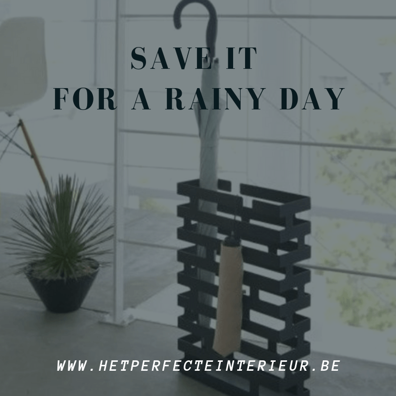 Save it for a rainy day…